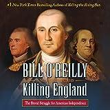#9: Killing England: The Brutal Struggle for American Independence