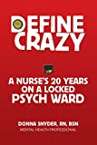 Define Crazy, Donna Snyder  Bsn, 1436356423