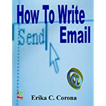 How To Write Email: Do's and Don'ts of Email Etiquette, Grammar, and Punctuation