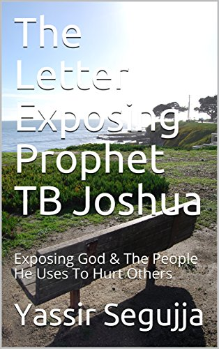 The Letter Exposing Prophet TB Joshua: Exposing God & The People He