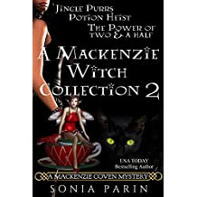 A Mackenzie Witch Collection 2: Jingle Purrs, Potion Heist and The Power of Two and a Half (A Mackenzie Coven Mystery Book Book 8)