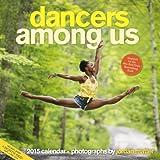 Dancers Among Us 2015 Wall Calendar