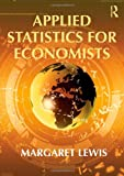 Applied Statistics for Economists, Lewis, Margaret, 0415777984