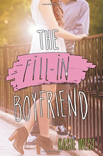 The Fill-In Boyfriend By Kasie West 5-May-2015 Paperback