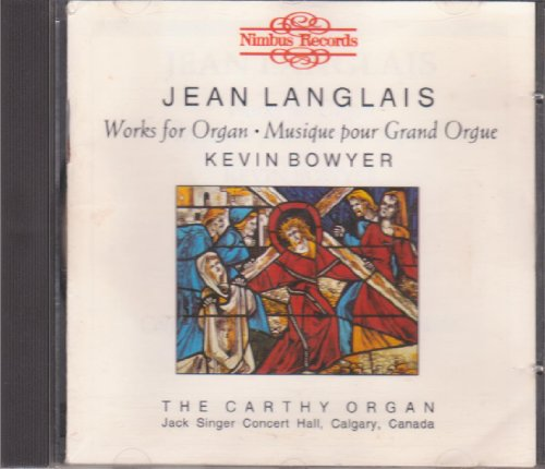 Jean Langlais: Works for Organ (Musique pour Grand Orgue)
