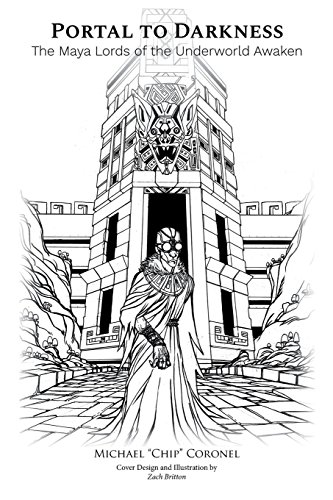 Portal To Darkness  The Maya Lords Of The Underworld Awakened