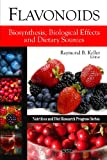 Flavonoids: Biosynthesis, Biological Effects and Dietary Sources (Nutrition and Diet Research Progress)