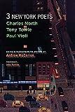 Three New York Poets: Charles North, Tony Towle, Paul Violi