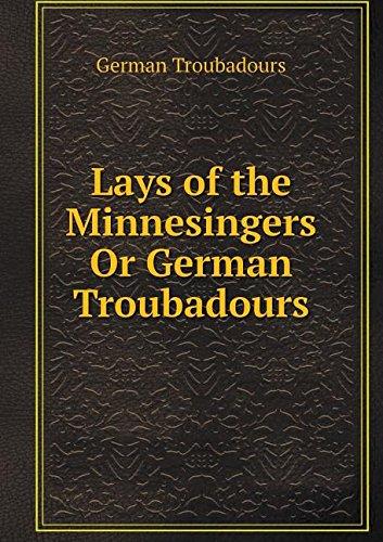 Read Online Lays of the Minnesingers Or German Troubadours PDF