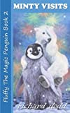 img - for Minty Visits (Fluffy The Magic Penguin) (Volume 2) book / textbook / text book