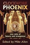 Clockwork Phoenix 3, Marie Brennan, 1607620626
