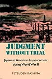 img - for Judgment without Trial: Japanese American Imprisonment during World War II book / textbook / text book
