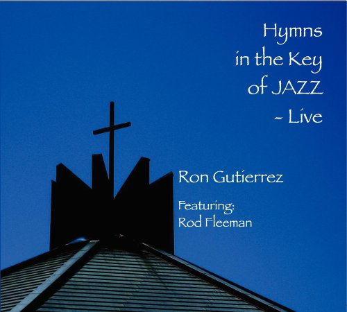 Hymns in the Key of Jazz-Live                                                                                                                                                                                                                                                    <span class=