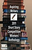 img - for Aspiring Writers 2011 Short Story Competition Winners Anthology book / textbook / text book
