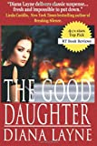 The Good Daughter, Diana Layne, 0615588832