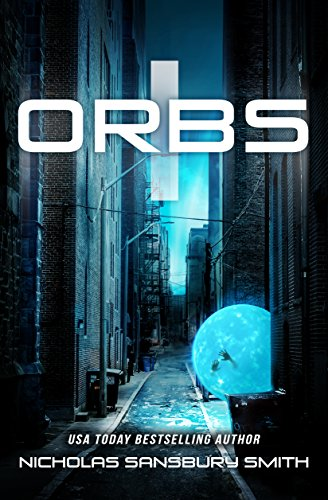 Orbs (A Post Apocalyptic Science Fiction Survival Thriller) by [Smith, Nicholas Sansbury]