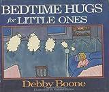 Bedtime Hugs for Little Ones, Debby Boone, 0890816166