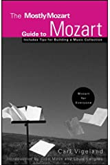 The Mostly Mozart Guide to Mozart Kindle Edition