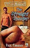 The Straight Shooter, Paul Faraday, 160282195X