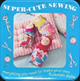 Super-Cute Sewing Tin, Rob Merrett and Cico Stationery Staff, 1907563369
