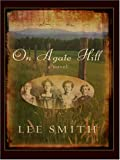 On Agate Hill, Lee Smith, 0786291281