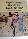 Shorter Piano Works, Sergey Prokofiev, 0486271668
