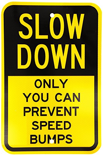 [Riuolo Fluorescent Diamond Grade Reflective Aluminum Sign, Legend Slow Down, Only you can Prevent Speed Bumps, 18
