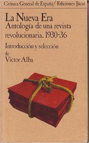 La Nueva Era: Antolog¸a de una revista revolucionaria, 1930-36 ...