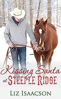 Kissing Santa at Steeple Ridge: A Buttars Brothers Novel (Steeple Ridge Romance Book 3) by [Isaacson, Liz]