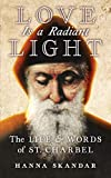 Love is a Radiant Light: The Life & Words of Saint