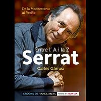 Serrat entre l'A i la Z. De la Mediterrània al Pacífic (Catalan Edition)