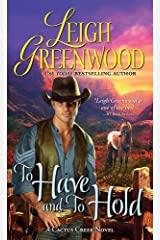 To Have and to Hold (Cactus Creek Cowboys Book 1) Kindle Edition