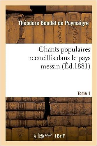En ligne téléchargement Chants populaires recueillis dans le pays messin. Tome 1 (Éd.1881) pdf