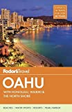 Fodor s Oahu: with Honolulu, Waikiki & the North Shore (Full-color Travel Guide)