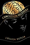 Concussion Recovery, Colleen Butler, 1475024827
