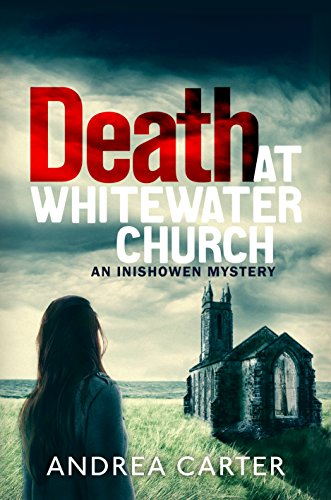 Death at Whitewater Church (An Inishowen Mystery Book 1) by [Carter, Andrea]