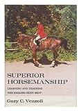Superior Horsemanship, Gary C. Vezzoli, 0498019225
