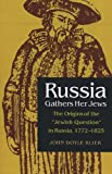 img - for Russia Gathers Her Jews: The Origins of the