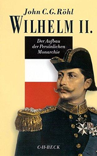 Wilhelm II., Der Aufbau der Persönlichen Monarchie 1888-1900