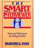 The Smart Interviewer, Bradford D. Smart, 0471513326