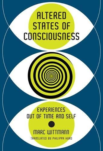 Altered States of Consciousness: Experiences Out of Time and Self (MIT Press)
