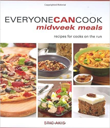 Book Everyone Can Cook Midweek Meals: Recipes for Cooks on the Run by Eric Akis (2008-03-14)