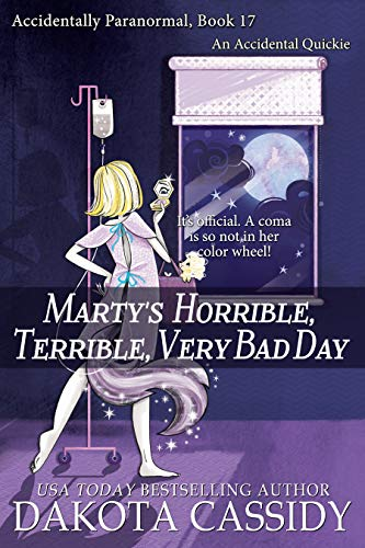Marty's Horrible, Terrible, Very Bad Day (Accidentally Paranormal Series Book 17)