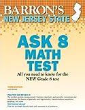 New Jersey Ask 8 Math Test, Judith T. Brendel M.Ed., 1438000529