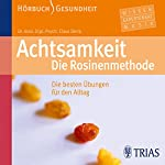 Achtsamkeit: Die Rosinenmethode. Die besten Übungen für den Alltag | Dr. med. Claus Derra