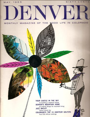 (Denver Monthly Magazine of the Good Life in Colorado - April, May, and August 1965)