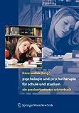 Psychologie und Psychotherapie für Schule und Studium: Ein praxisorientiertes Wörterbuch (German Edition), , 3211336206