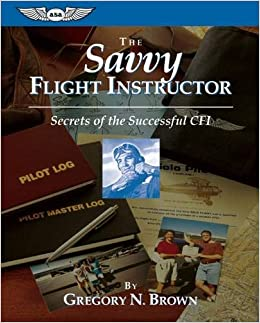 The Savvy Flight Instructor (Kindle edition): Secrets of the