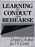 img - for Learning to Conduct and Rehearse by Daniel L. Kohut (1990-01-20) book / textbook / text book