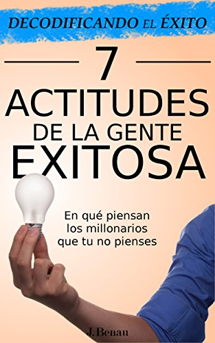 Amazon.com: Decodificando el Éxito: 7 Actitudes de la gente ...